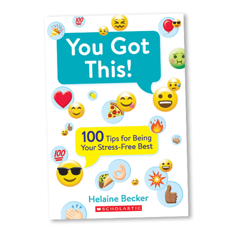 You Got This! 100 Tips for Being Your Stress-Free Best